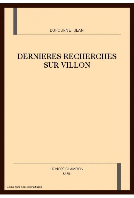 DERNIERES RECHERCHES SUR VILLON