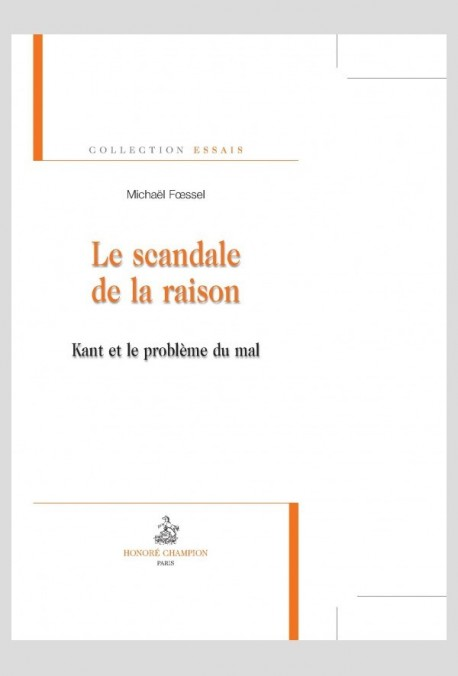 LE SCANDALE DE LA RAISON   KANT ET LE PROBLEME DU MAL