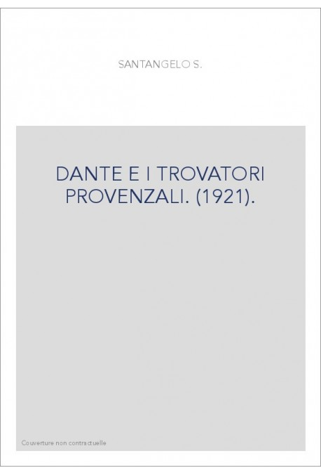 DANTE E I TROVATORI PROVENZALI. (1921).