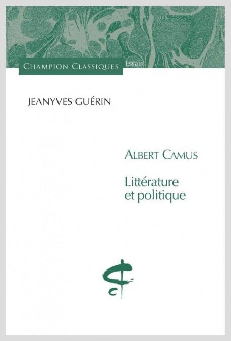 ALBERT CAMUS. LITTÉRATURE ET POLITIQUE
