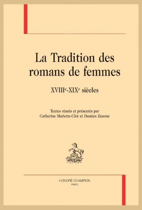 LA TRADITION DES ROMANS DE FEMMES  XVIIIE-XIXE SIÈCLES