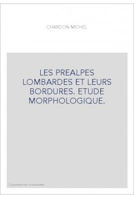 LES PREALPES LOMBARDES ET LEURS BORDURES. ETUDE MORPHOLOGIQUE.