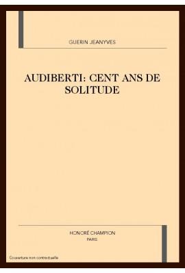 AUDIBERTI: CENT ANS DE SOLITUDE