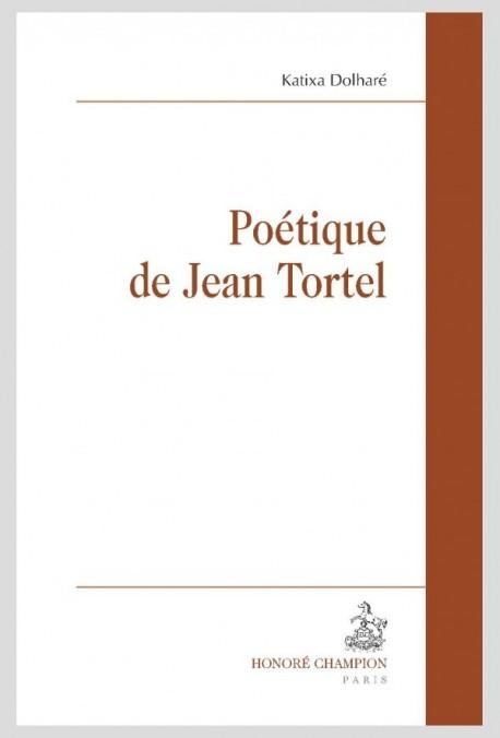 POÉTIQUE DE JEAN TORTEL