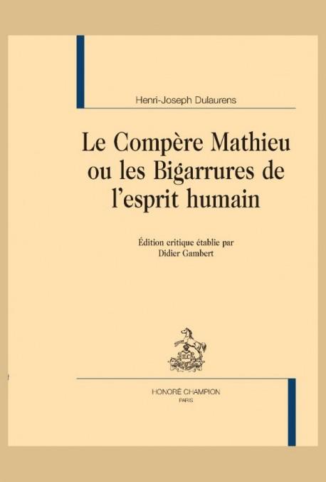 LE COMPÈRE MATHIEU OU LES BIGARRURES DE L'ESPRIT HUMAIN