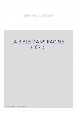 LA BIBLE DANS RACINE. (1891).