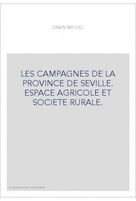 LES CAMPAGNES DE LA PROVINCE DE SEVILLE. ESPACE AGRICOLE ET SOCIETE RURALE.