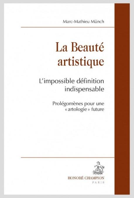 LA BEAUTÉ ARTISTIQUE. L'IMPOSSIBLE DÉFINITION INDISPENSABLE