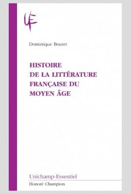 HISTOIRE DE LA LITTERATURE FRANCAISE DU MOYEN AGE