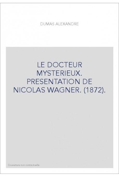DOCTEUR MYSTERIEUX. PRESENTATION DE NICOLAS WAGNER (1872).