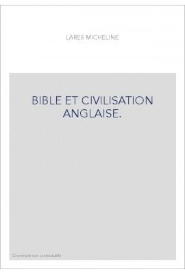 BIBLE ET CIVILISATION ANGLAISE.