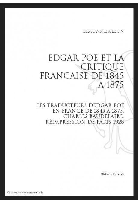 EDGAR POE ET LA CRITIQUE FRANCAISE DE 1845 A 1875 BR LES TRADUCTEURS D'EDGAR POE EN FRANCE DE 1845 A 1875