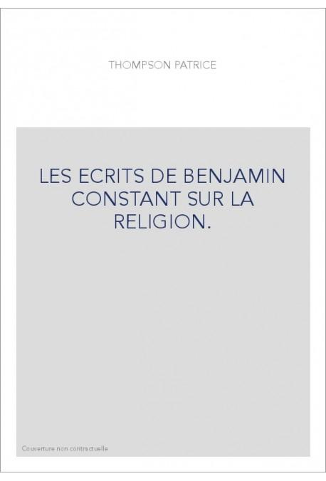 LES ECRITS DE BENJAMIN CONSTANT SUR LA RELIGION.