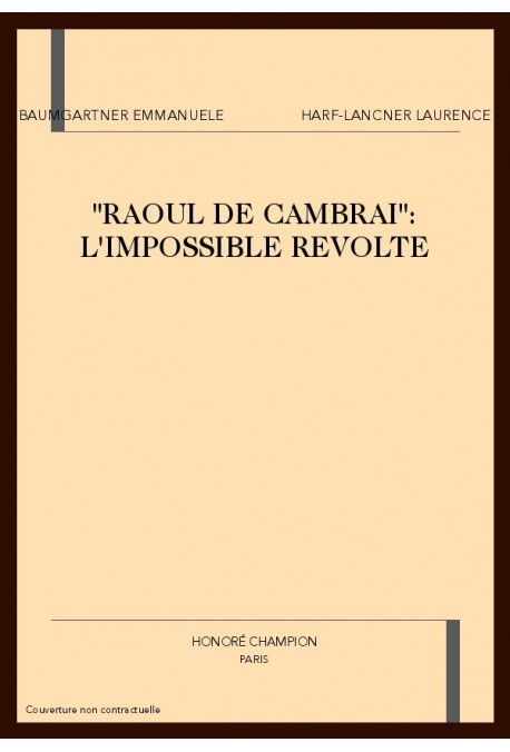 """RAOUL DE CAMBRAI"":L'IMPOSSIBLE REVOLTE."