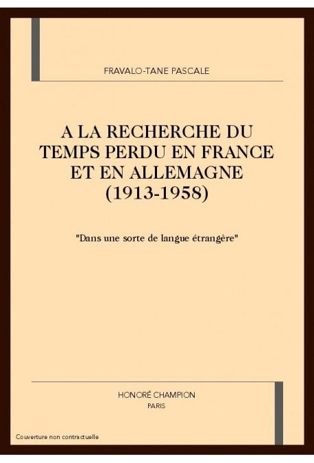 A LA RECHERCHE DU TEMPS PERDU EN FRANCE ET EN ALLEMAGNE (1913-1958)