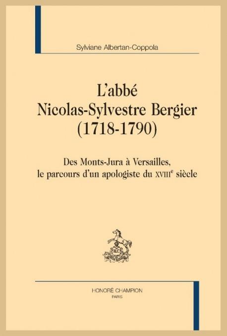 DES MONTS-JURA A VERSAILLES, LE PARCOURS D'UN APOLOGISTE DU XVIIIE SIECLE: L'ABBE NICOLAS-SYLVESTRE