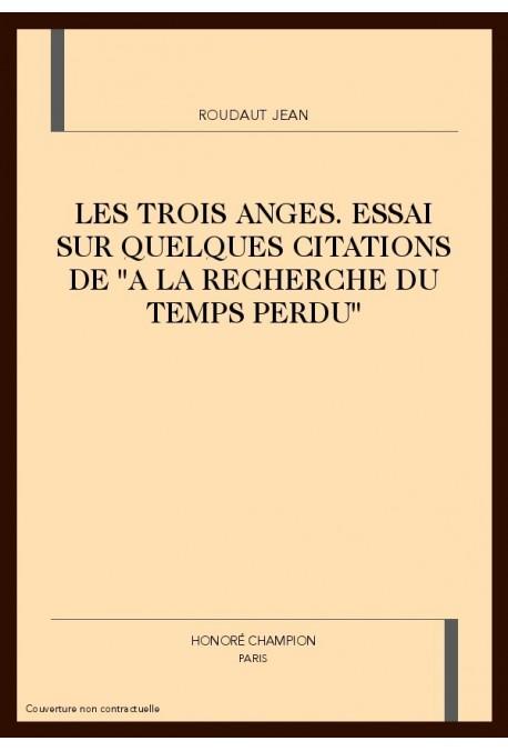 LES TROIS ANGES. ESSAI SUR QUELQUES CITATIONS DE A LA RECHERCHE DU TEMPS PERDU