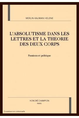 L'ABSOLUTISME DANS LES LETTRES ET LA THEORIE DES DEUX  CORPS