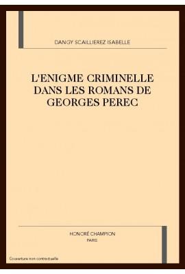 L'ENIGME CRIMINELLE DANS LES ROMANS DE GEORGES PEREC