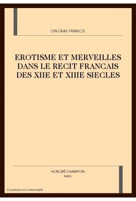 EROTISME ET MERVEILLES DANS LE RECIT FRANCAIS DES XIIE ET XIIIE SIECLES