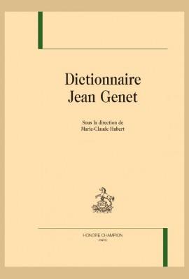 DICTIONNAIRE JEAN GENET