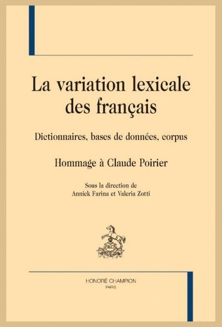LA VARIATION LEXICALE DES FRANÇAIS. DICTIONNAIRES, BASES DE DONNÉES, CORPUS