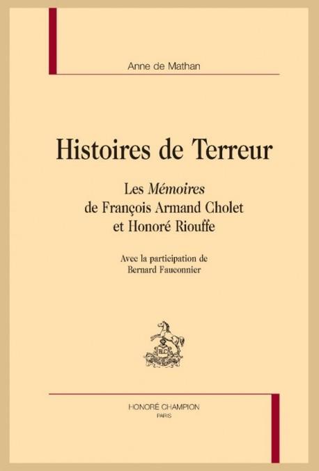 HISTOIRES DE TERREUR. LES MÉMOIRES DE FRANÇOIS ARMAND CHOLET ET HONORÉ RIOUFFE