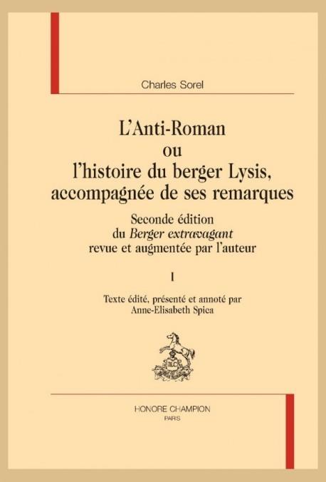"""L'ANTI-ROMAN OU L'HISTOIRE DU BERGER LYSIS. SECONDE ÉDITION DU """"BERGER EXTRAVAGANT"""" AUGMENTÉE PAR L'AUTEUR"""