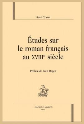 ÉTUDES SUR LE ROMAN FRANÇAIS AU XVIIIE SIÈCLE