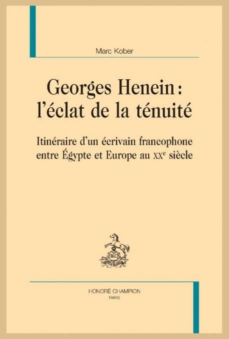 GEORGES HENEIN : L'ÉCLAT DE LA TÉNUITÉ