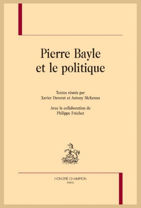 PIERRE BAYLE ET LE POLITIQUE