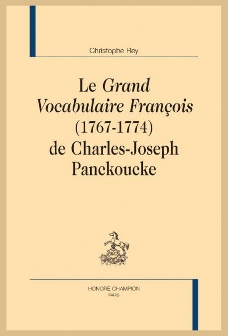 LE GRAND VOCABULAIRE FRANÇOIS (1767-1774) DE CHARLES-JOSEPH PANCKOUCKE