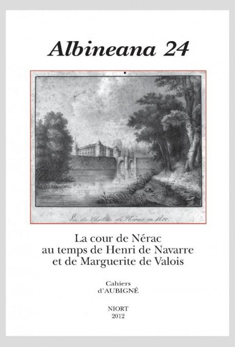 LA COUR DE NÉRAC AU TEMPS DE HENRI DE NAVARRE ET DE MARGUERITE DE VALOIS