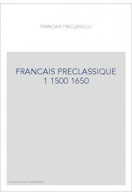LE FRANÇAIS PRÉCLASSIQUE 1