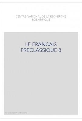 LE FRANÇAIS PRÉCLASSIQUE 8