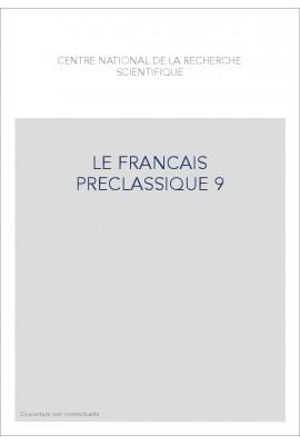 LE FRANÇAIS PRÉCLASSIQUE 9