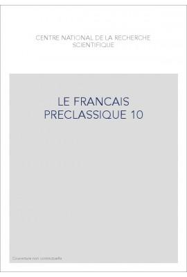 LE FRANÇAIS PRÉCLASSIQUE 10