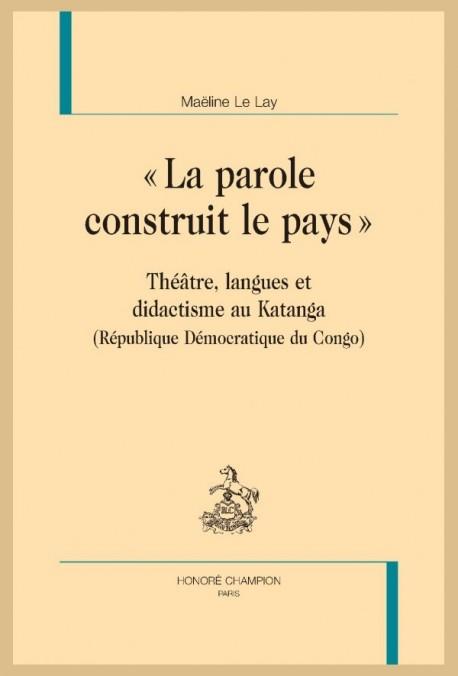 LA PAROLE CONSTRUIT LE PAYS