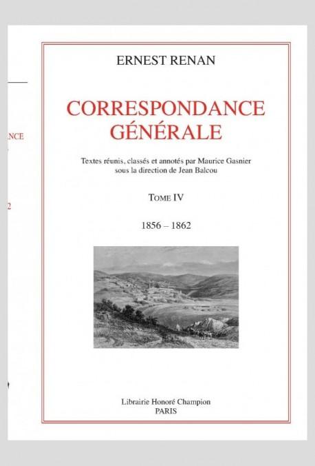 CORRESPONDANCE GÉNÉRALE . TOME IV. 1856-1862