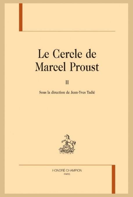 LE CERCLE DE MARCEL PROUST , TOME 2.
