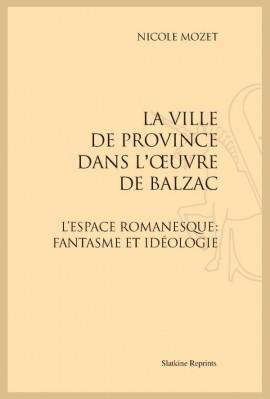 LA VILLE DE PROVINCE DANS L'OEUVRE DE BALZAC