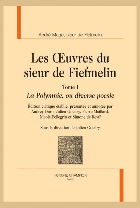 LES OEUVRES DU SIEUR DE FIEFMELIN. TOME I. LA POLYMNIE, OU DIVERSE POESIE