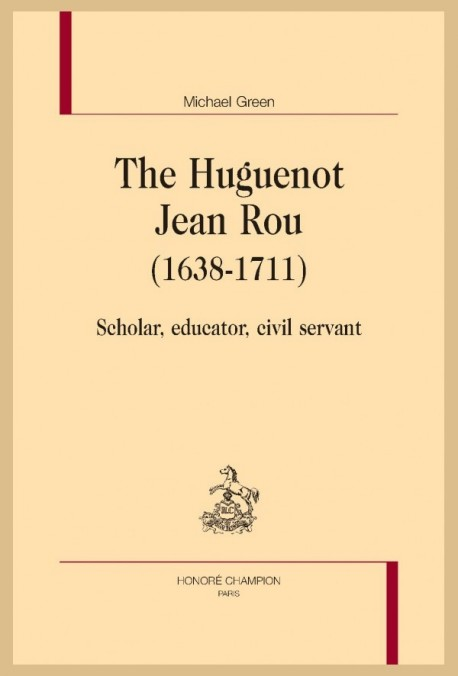 THE HUGUENOT JEAN ROU (1638-1711)