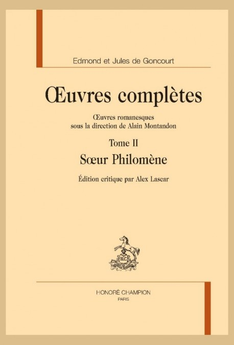 OEUVRES COMPLÈTES. OEUVRES ROMANESQUES SOUS LA DIRECTION DE ALAIN MONTANDON. TOME 2. SOEUR PHILOMÈNE