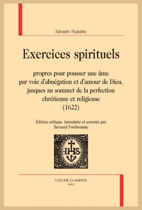 EXERCICES SPIRITUELS PROPRES POUR POUSSER UNE ÂME...JUSQUES AU SOMMET DE LA PERFECTION CHRÉTIENNE (1622)
