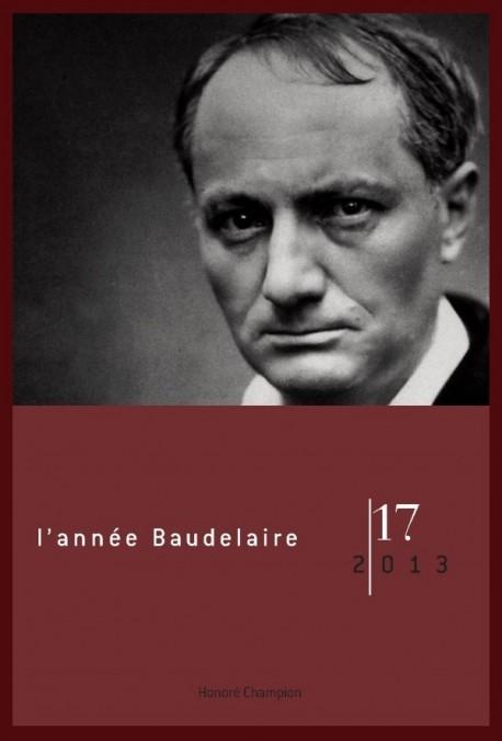 L'ANNÉE BAUDELAIRE N°17. 2013