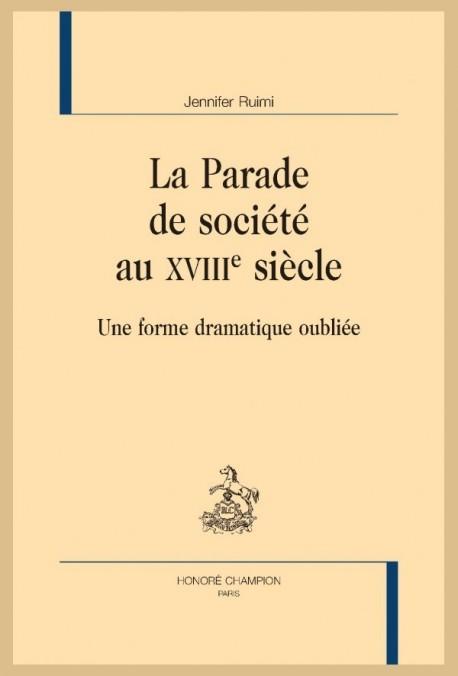 LA PARADE DE SOCIÉTÉ AU XVIIIE SIÈCLE