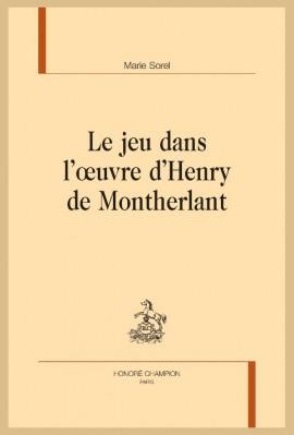 LE JEU DANS L'OEUVRE D'HENRY DE MONTHERLANT