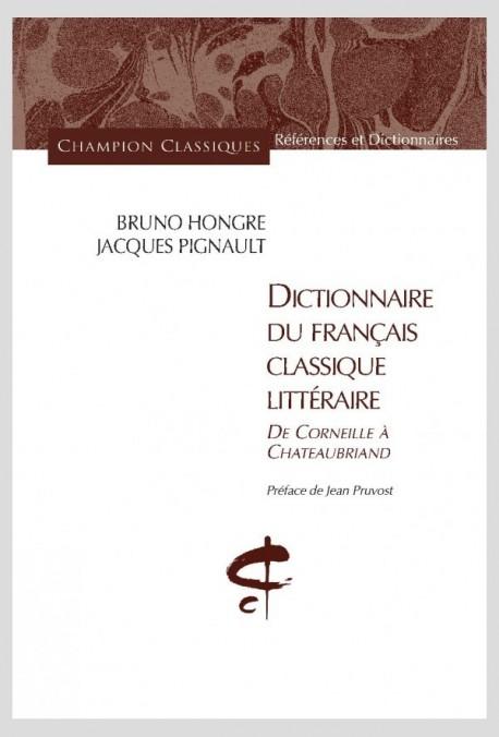 DICTIONNAIRE DU FRANÇAIS CLASSIQUE LITTÉRAIRE