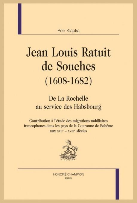 JEAN LOUIS RATUIT DE SOUCHES (1608-1682)